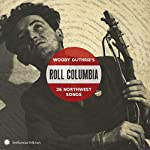 VARIOUS ARTISTS - ROLL COLUMBIA: WOODY GUTHRIE'S 26 NORTHWEST SONGS (CD)