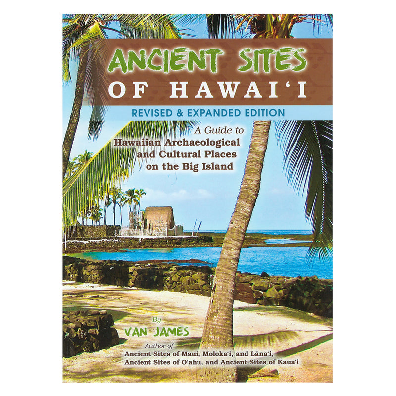 Ancient Sites Hawaiʻi: Revised and Expanded Edition