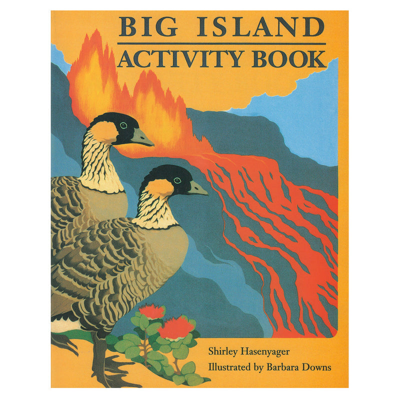 Coloring book cover is yellow and orange, with colored depictions of the drawings in the book, including nēnē, lava fountains and flows, and ʻohiʻa lehua blossoms.