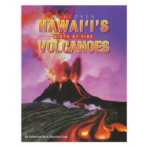Book cover shows an orange, black and gold scene of lava fountaining from Kīlauea volcano and running and dripping downhill. Drawing.