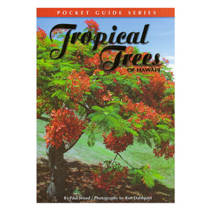 Tropical Trees of Hawaiʻi: Pocket Guide Series