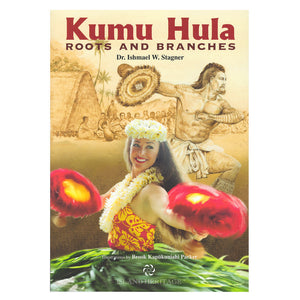 Book cover shows female Hawaiian hula dancer with shaker gourds, flower head lei and neck lei, and ti leaf skirt. Background image is aged-looking sketch of make hula dancer in traditional Hawaiian malo.