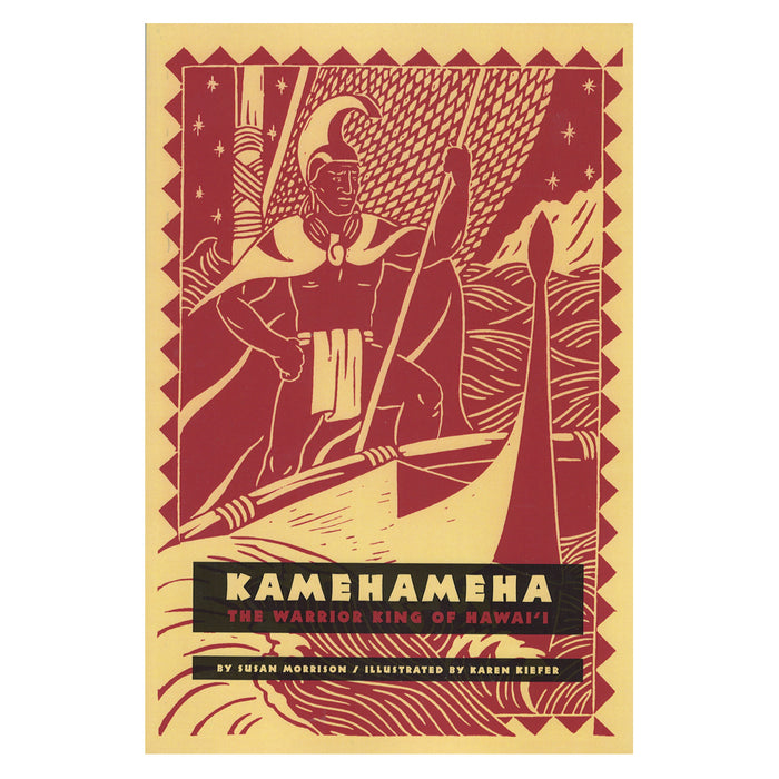 Kamehameha: The Warrior King of Hawaiʻi