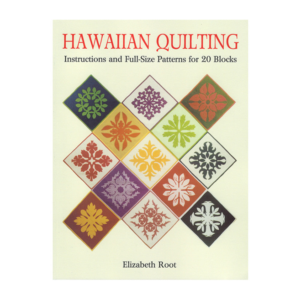 Cover shows a selection of multicolored Hawaiian quilt patterns based on various aspects of Hawaiian life.