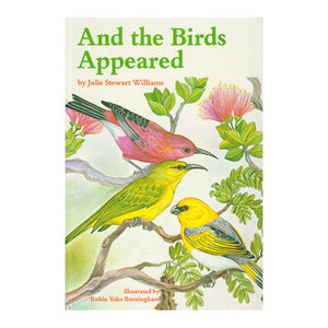 AND THE BIRDS APPEARED legend apapane parrotbill amakihi ʻohia lehua mamane Maui Hawaii Recommended for ages 4-8 Book