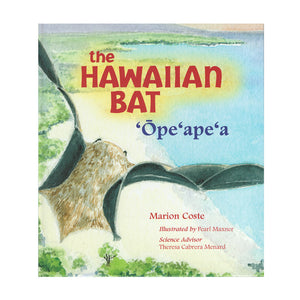 Cover is a drawing of a Hawaiian Hoary bat soaring over a beach in Hawaiʻi.