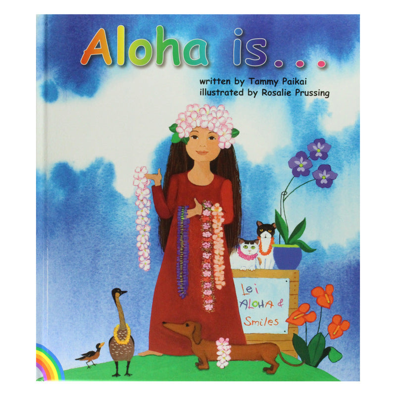"""Aloha Is..."" is a Hawaiian children's book with beautiful illustrations, by Tammy Paikai. Hawaii. Hawaiian."