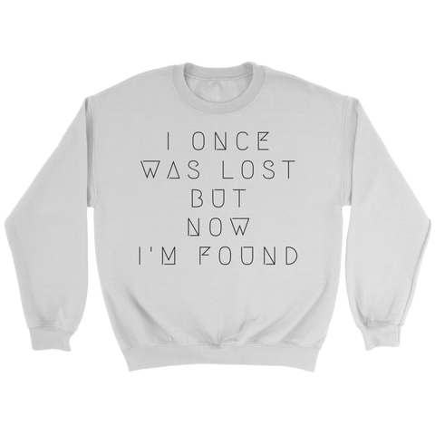 I One Was Lost But Now I'm Found | Crewneck Sweatshirt | Plus Sizes  White
