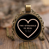 The Struggle Is Real But So Is My God | Christian Necklace | Easter Jewelry | Antique Brass & Nickel Available