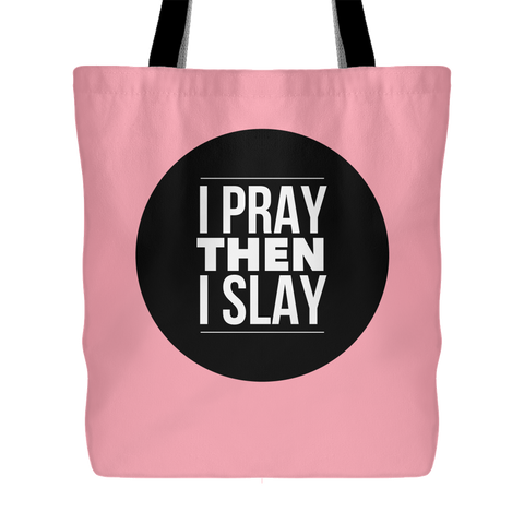 I Pray Then I Slay | Christian Tote Pink