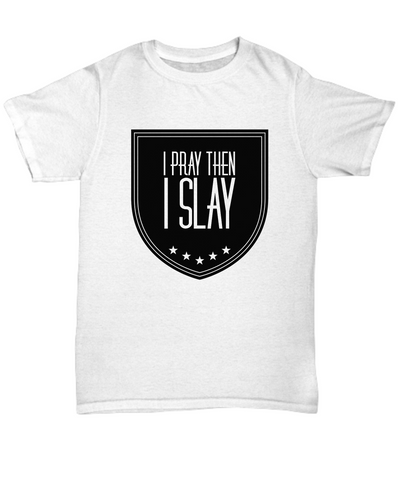 I Pray Then I Slay | Christian T-Shirt | Plus Sizes