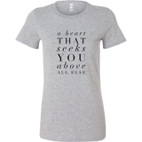 A Heart That Seeks You Above All Else | Christian Women's Tee | Plus Sizes Available Bible Jesus God Religious Tshirt GREY Athletic Heather