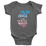 For This Child I Prayed and the Lord Answered | Christian Onesie for Boys Girls Grey