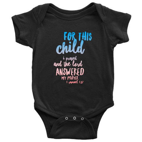 For This Child I Prayed and the Lord Answered | Christian Onesie for Boys Girls Black