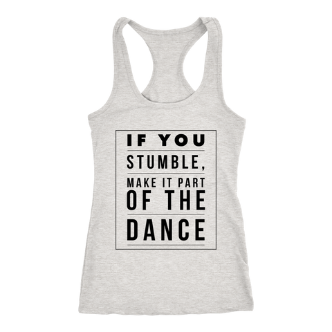 If You Stumble, Make It Part Of The Dance | Women's Racerback Tank | Plus Sizes