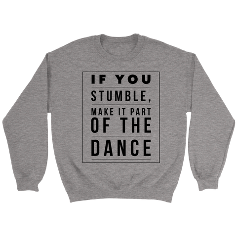 If You Stumble, Make It Part of the Dance | Christian Crewneck Sweatshirt | Plus Sizes