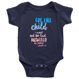 For This Child I Prayed and the Lord Answered | Christian Onesie for Boys Girls Navy
