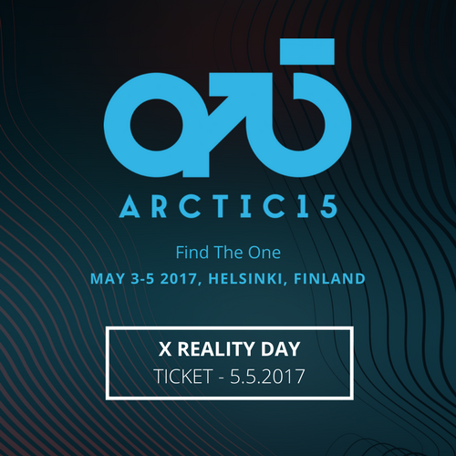 Arctic15 2017 - X Reality Day @Arctic15 - One Day Ticket for May 5th