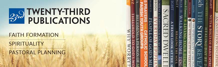 Twenty-Third Publications offers pastoral resources for catechists, the RCIA, adult faith formation, Scripture study and more.