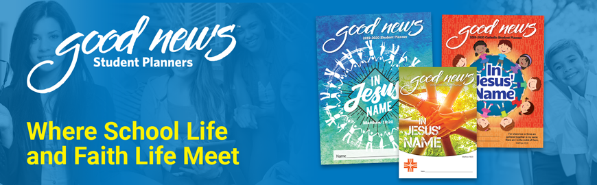 Good News Planners help faculty, students, and parents work together to build a stronger community of Catholic Faith at your school.