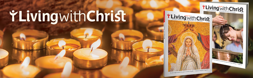 Living with Christ provides a wide variety of resources that help nourish your daily spiritual life, putting the richness of the Christian spiritual tradition at your fingertips.