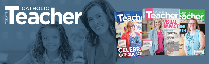 Today's Catholic Teacher is a magazine published exclusively for Catholic school teachers and administrators providing ideas for incorporating faith in various curriculum areas.