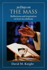 30 Days on the Mass - Reflections and Inspiration on How we Celebrate