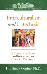 Interculturalism and Catechesis - A Catechist's Guide to Responding the Cultural Diversity