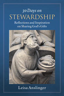 30 Days on Stewardship - Reflections and Inspiration on Sharing God's Gifts