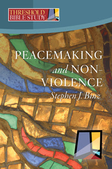 Threshold Bible Study: Peacemaking and Nonviolence