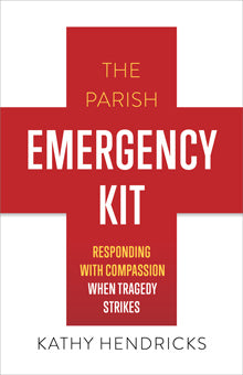 The Parish Emergency Kit – Responding with Compassion when Tragedy Strikes