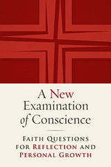 A New Examination of Conscience – Faith Questions for Reflection and Personal Growth