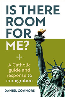 Is There Room for Me? – A Catholic Guide and Response to Immigration