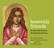 Heavenly Friends - An Introduction to the Beauty of Icons