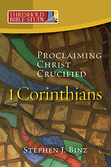 Threshold Bible Study: Proclaiming Christ Crucified