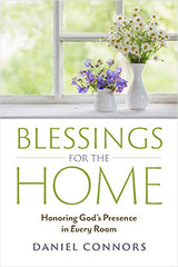 SALE- Blessings for the Home -  Honoring God's Presence in Every Room