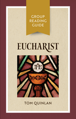 Eucharist - Group Reading Guide