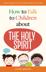 How to Talk to Children About The Holy Spirit