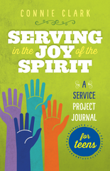 Serving in the Joy of the Spirit - A Service Project Journal for Teens