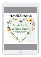 eBook Create in Me a Clean Heart - Living with Christ Special Issue