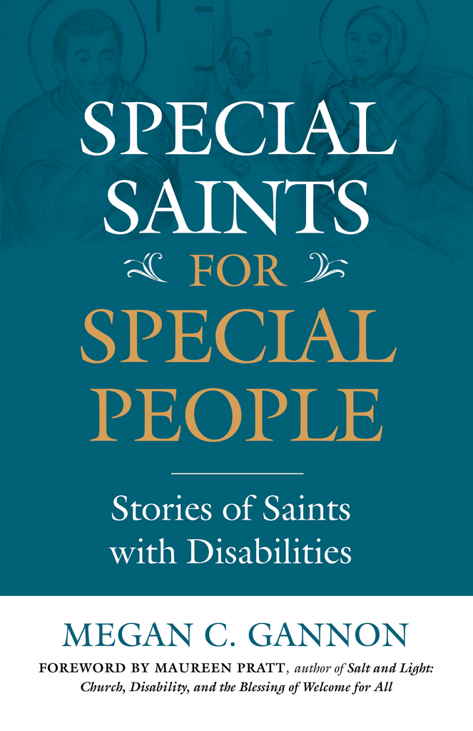 Special Saints for Special People - Stories of Saints with Disabilities