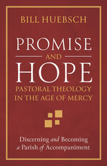 Promise and Hope: Pastoral Theology in the Age of Mercy