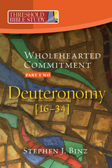 Threshold Bible Study: Wholehearted Commitment Part 2