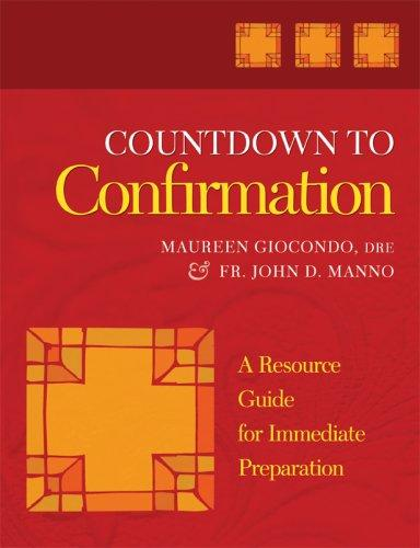 Countdown to Confirmation - A Resource Guide for Immediate Preparation