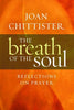 The Breath of the Soul: Reflections on Prayer (Paperback)