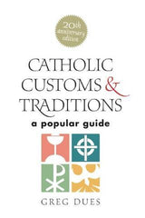 SALE- Catholic Customs & Traditions Hardcover Anniversary Edition