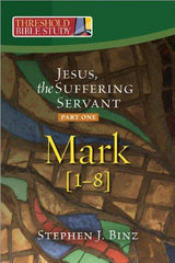 Threshold Bible Study: Jesus the Suffering Servant (Part One, Mark 1-8)