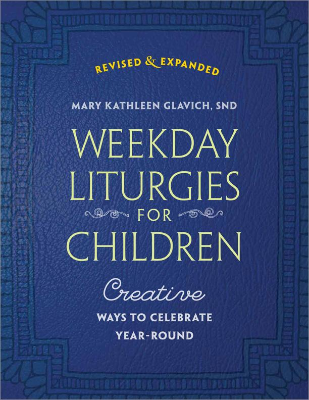 Weekday Liturgies for Children, Revised Edition - Creative Ways to Celebrate Year-Round