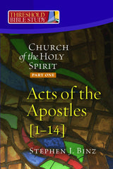 Threshold Bible Study: The Church Holy Spirit (Part One: Acts of the Apostles 1-14)