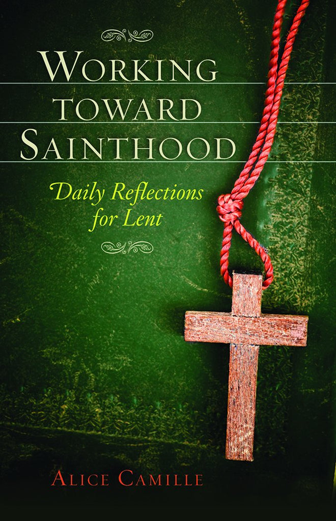 SALE! Working Toward Sainthood: Daily Reflections for Lent